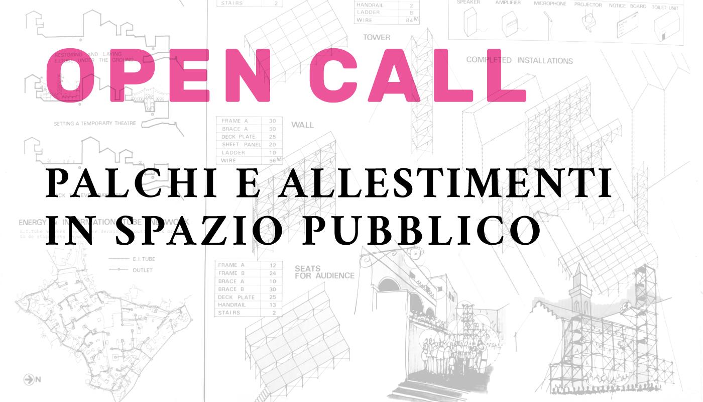 Open Call: Palchi e allestimenti in spazio pubblico