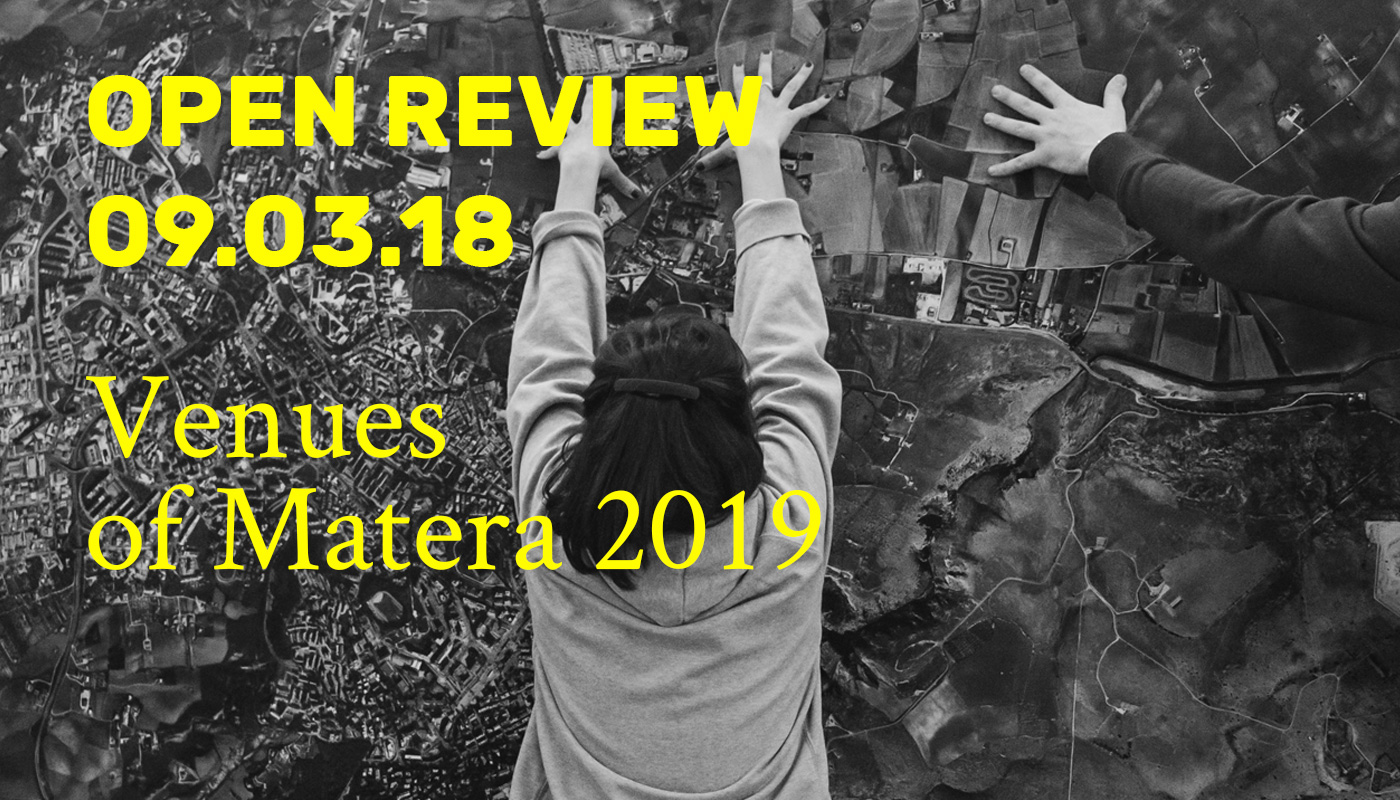 Open Review - Venues of Matera 2019