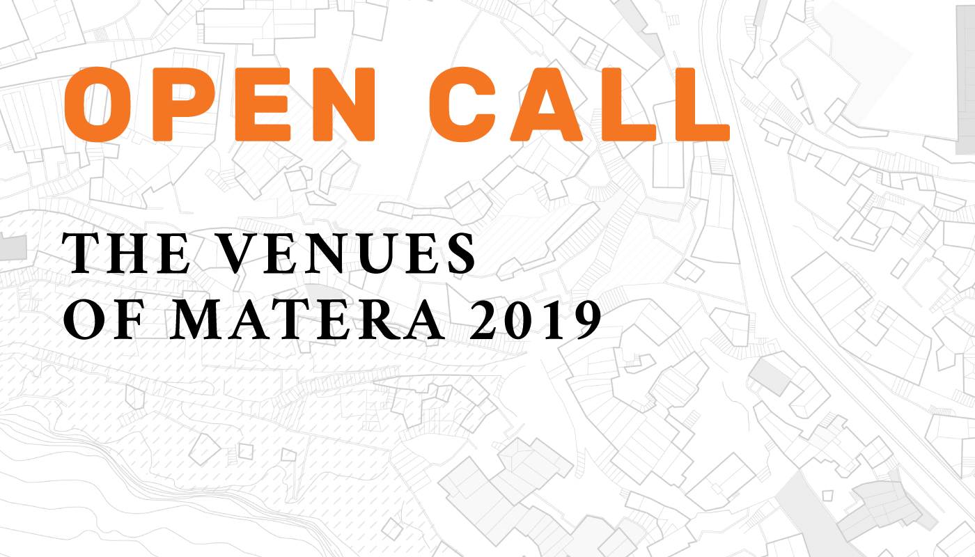 Open Call: The venues of Matera 2019