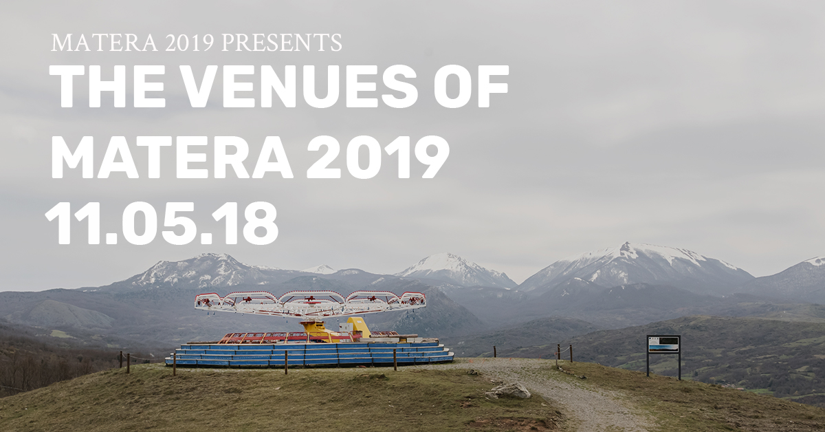 The Venues of Matera 2019