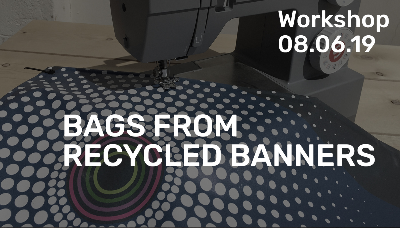 Workshop - Bags from recycled banners