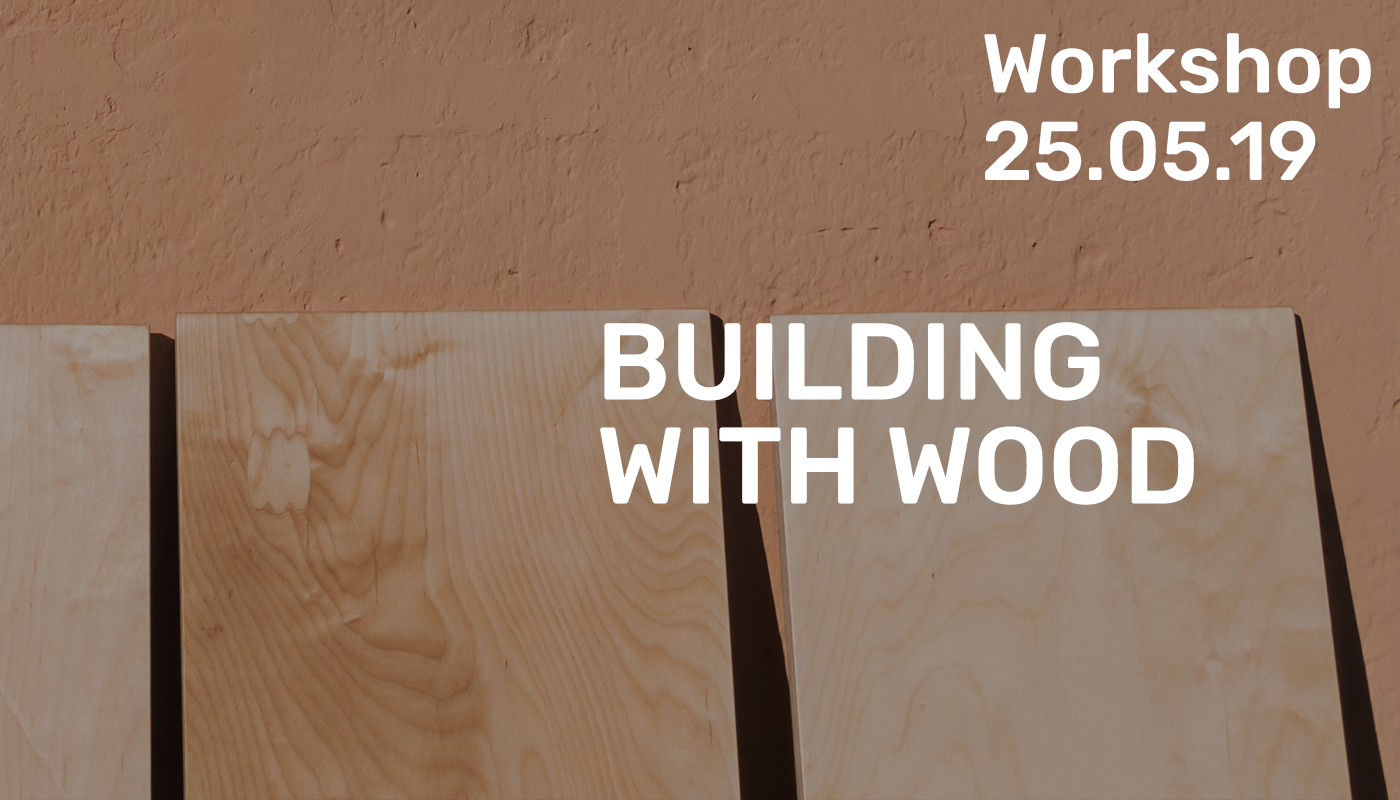 Workshop - Building with wood