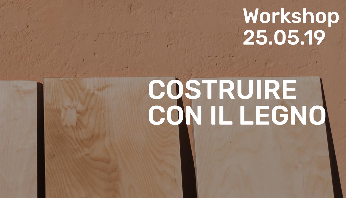 Workshop - Costruire con il legno