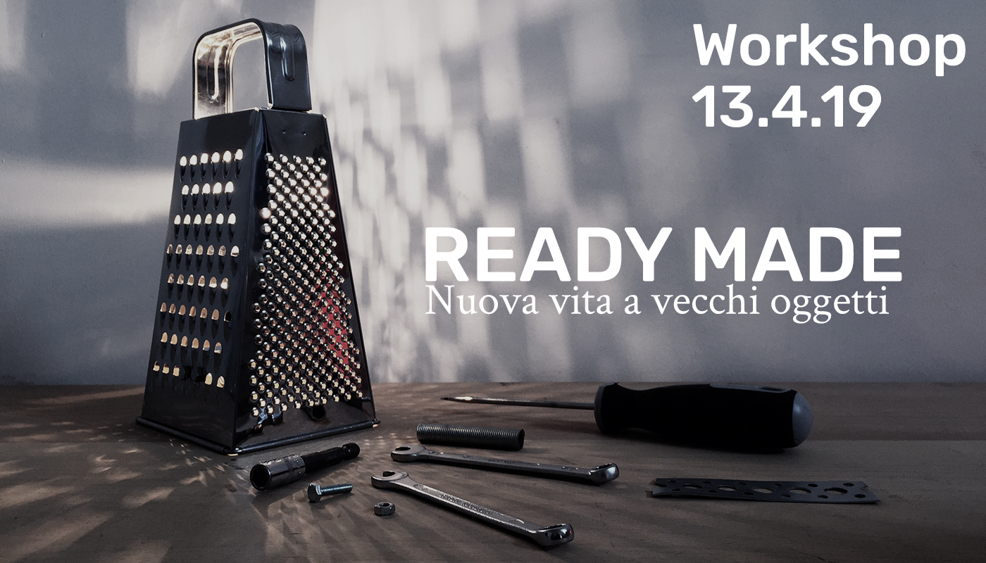 Workshop - Ready Made